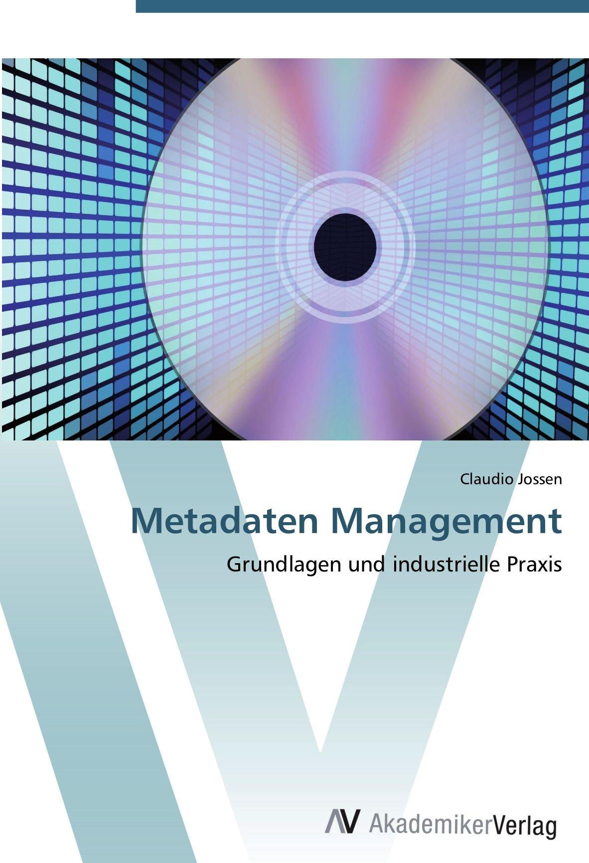 Download Metadaten Management: Grundlagen und industrielle Praxis (German Edition) ebook