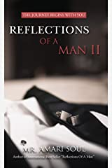 Reflections Of A Man II: The Journey Begins With You Kindle Edition