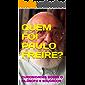 QUEM FOI PAULO FREIRE?: CURIOSIDADES SOBRE O FILÓSOFO E EDUCADOR