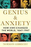 Genius Anxiety: How Jews Changed the World, 1847-1947