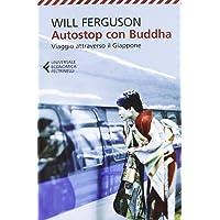 Autostop con Buddha. Viaggio attraverso il Giappone