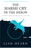 The Harsh Cry Of The Heron (Tales of the Otori Book 4)
