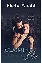 Claiming Lily: A Romantic Suspense (MacKay International Book 2) Kindle Edition