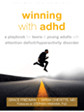 Winning with ADHD: A Playbook for Teens and Young Adults with Attention Deficit/Hyperactivity Disorder (The Instant Help…