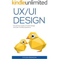 UX / UI Design: Introduction Guide To Intuitive Design And User-Friendly Experience book cover