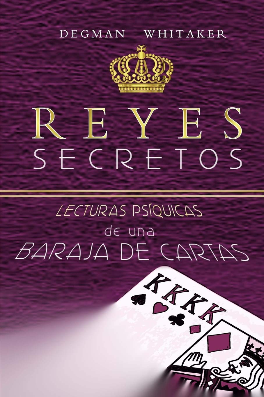Reyes Secretos: Lecturas Psíquicas de una Baraja de Cartas ...