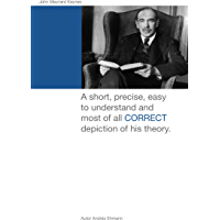 John Maynard Keynes: A short, precise, easy to understand and most of all CORRECT depiction of his theory.