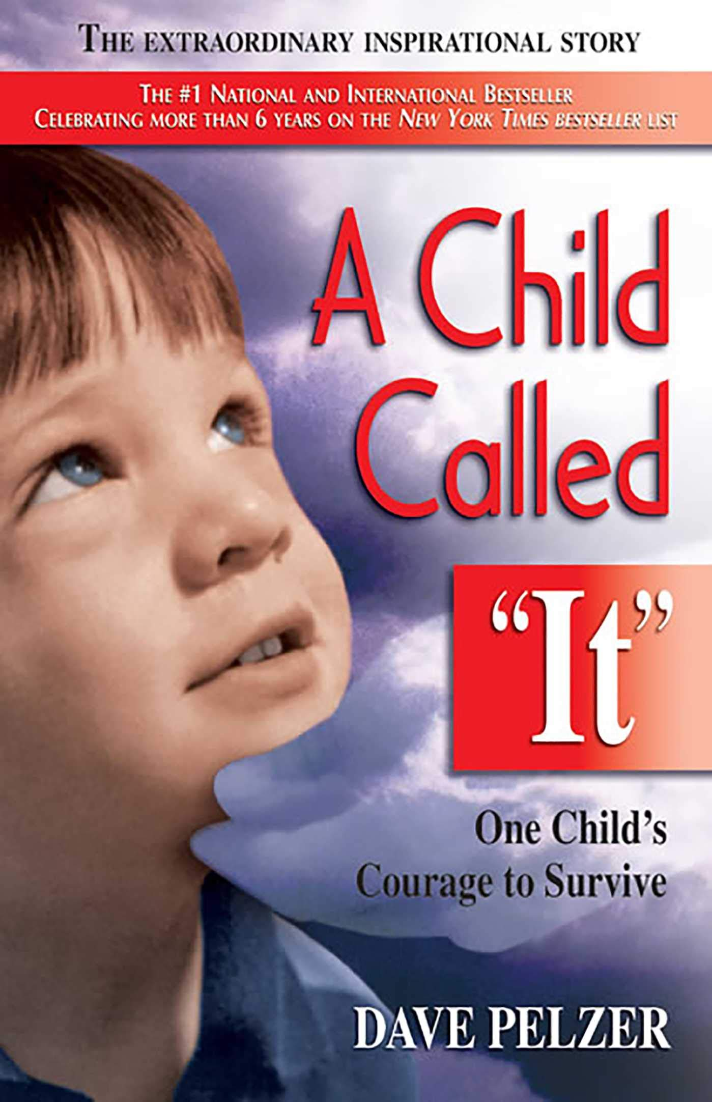 A Child Called It: One Child's Courage to Survive: Pelzer, Dave ...