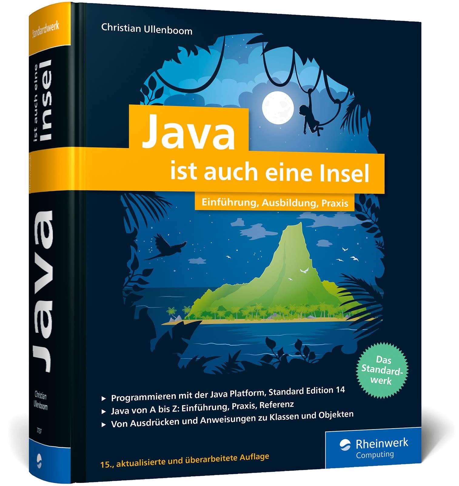 Java ist auch eine Insel Das Standardwerk für Programmierer. Über ...