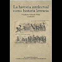 La historia intelectual como historia literaria (coedición)