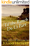'Til the Ranch Do Us Part: A Brides of a Feather Novella