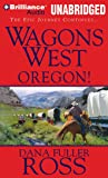 Wagons West Oregon! (Wagons West Series)