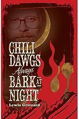 Chili Dawgs Always Bark at Night Paperback