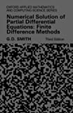 Numerical Solution Of Partial Differential Equations: Finite Difference Methods (Oxford Applied Mathematics & Computing Science Series) (Oxford Applied Mathematics and Computing Science Series)