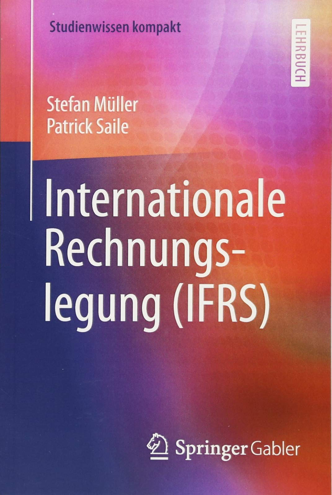 Internationale Rechnungslegung (IFRS) (Studienwissen kompakt)
