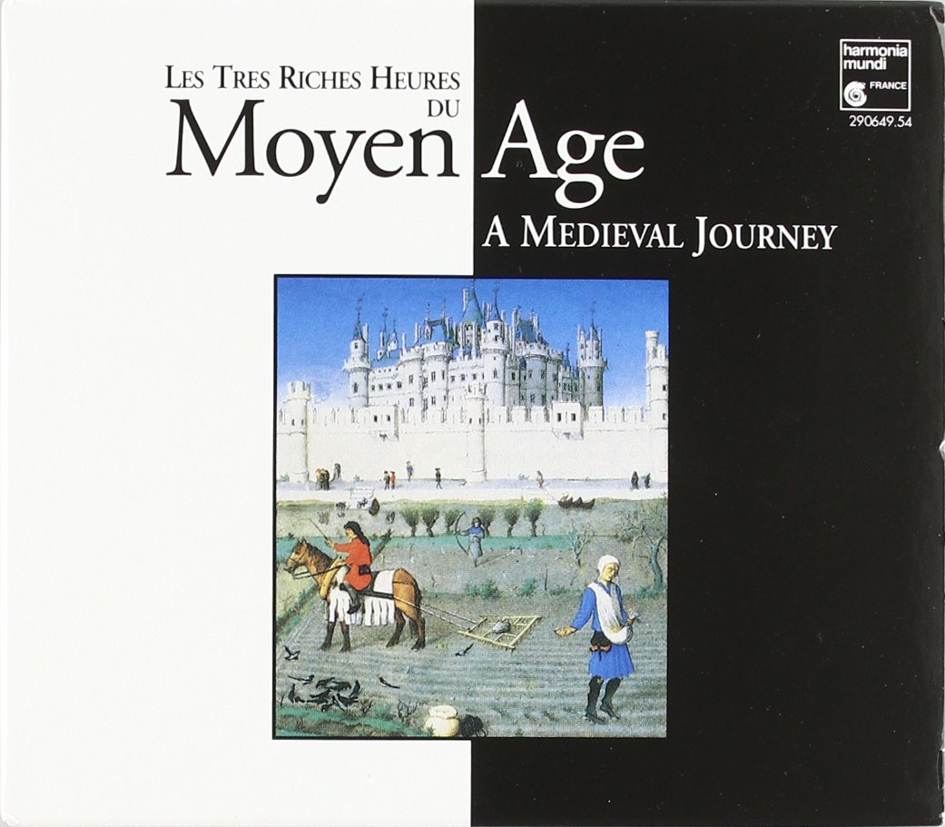 Les Tres Riches Heures du Moyen Age: A Medieval Journey by Harmonia Mundi Fr.