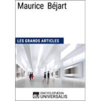 Maurice Béjart: Les Grands Articles d'Universalis (French Edition)