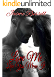 Love Me Like You Mean It (Love Me Series Book 2)