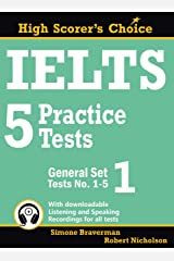 IELTS 5 Practice Tests, General Set 1: Tests No. 1-5 (High Scorer's Choice Book 2) Kindle Edition