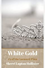 White Gold: Sequel to Chrome Pink (The Leeward Files Book 2) Kindle Edition