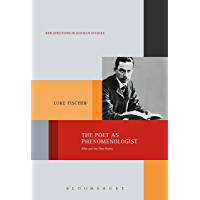 The Poet as Phenomenologist: Rilke and the New