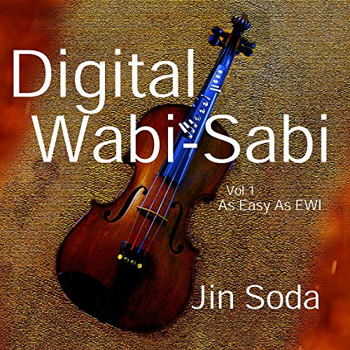 Digital Wabi-Sabi (Vol.1 As Easy As EWI)