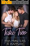 Take Two: Bisexual MMF Menage Romance