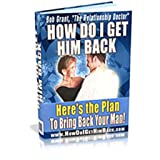 How to get him back : how to get over a breakup, how to deal with a break up, relationship advice