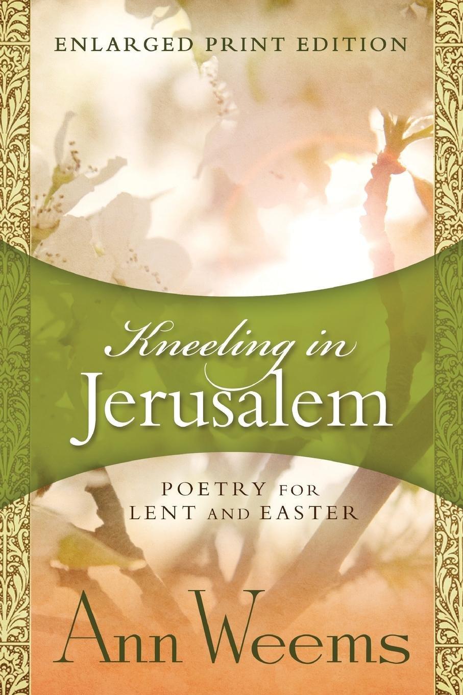 Kneeling in Jerusalem - Enlarged Print Edition