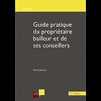 Guide du propriétaire bailleur et de ses conseillers - 2ème édition: 2ème édition (IMMOBILIER)