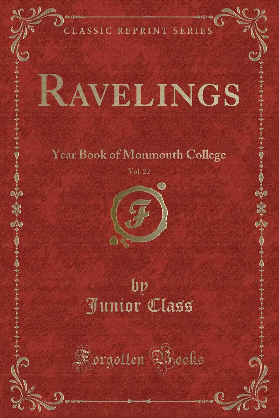 Ravelings, Vol. 22: Year Book of Monmouth College (Classic Reprint) PDF