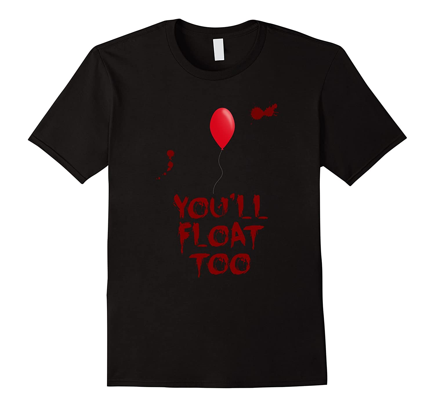 You'll float too - Red Balloon Horror T-Shirt-FL