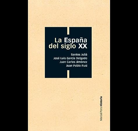La España del siglo XX (Bolsillo nº 1) eBook: Juliá, Santos, José ...
