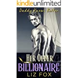 Her Older Billionaire: An Older Man Younger Woman Curvy Romance (Daddy Knows Better Book 3)