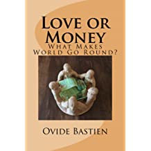Love or Money: What Makes the World Go Round? Sep 23, 2015