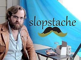 The Slopstache