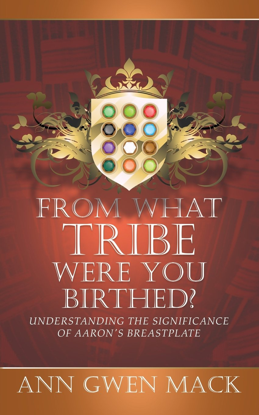 Download From What Tribe Were You Birthed?: Understanding the Significance of Aaron's Breastplate PDF