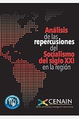 Analisis de las repercusiones del Socialismo del siglo XXI en la región (Spanish Edition) Kindle Edition