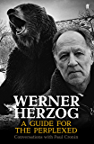 Werner Herzog – A Guide for the Perplexed: Conversations with Paul Cronin (English Edition)