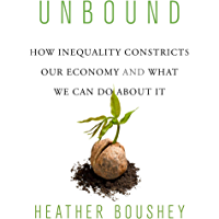 Unbound: How Inequality Constricts Our Economy and What We Can Do about It (English Edition)