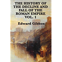 History of the Decline and Fall of the Roman Empire Vol 1 (English Edition)