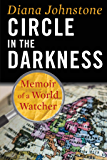 Circle in the Darkness: Memoir of a World Watcher