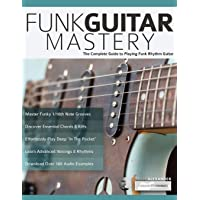 Funk Guitar Mastery: The Complete Guide to Playing