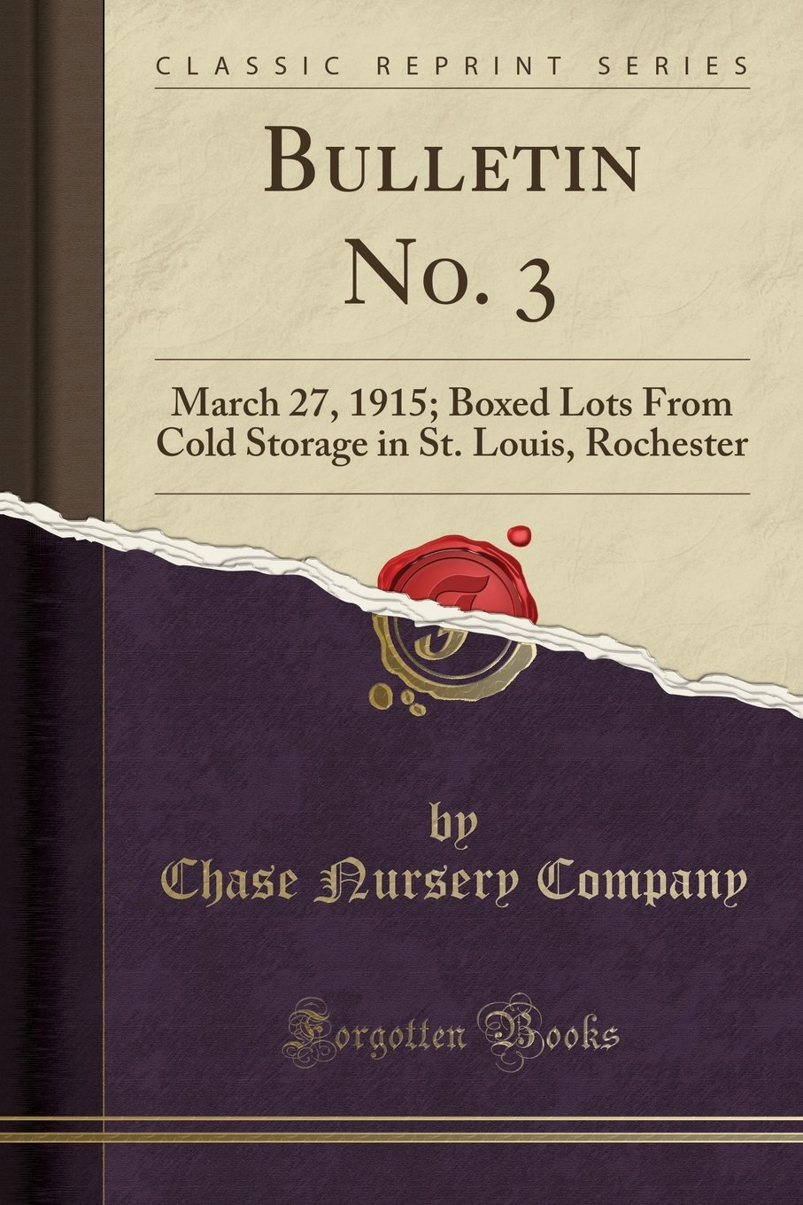 Read Online Bulletin No. 3: March 27, 1915; Boxed Lots From Cold Storage in St. Louis, Rochester (Classic Reprint) pdf epub