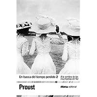 En busca del tiempo perdido, 2: A la sombra de las muchachas en flor (El libro de bolsillo - Bibliotecas de autor…