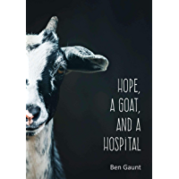Hope, a Goat, and a Hospital (English Edition)