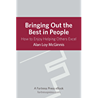 Bringing Out Best in People: How To Enjoy Helping Others Excel