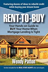 Rent-to-Buy: Your Hands-On Guide to BUY Your Home When Mortgage Lending is Tight Paperback