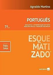 Português esquematizado® - 7ª edição de 2018: Gramática - Interpretação de texto - Redação oficial - Redação discursiva