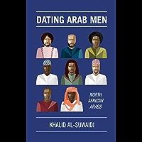 Dating Arab Men: North African Arabs (Dating Arabs Book 3) (English Edition)